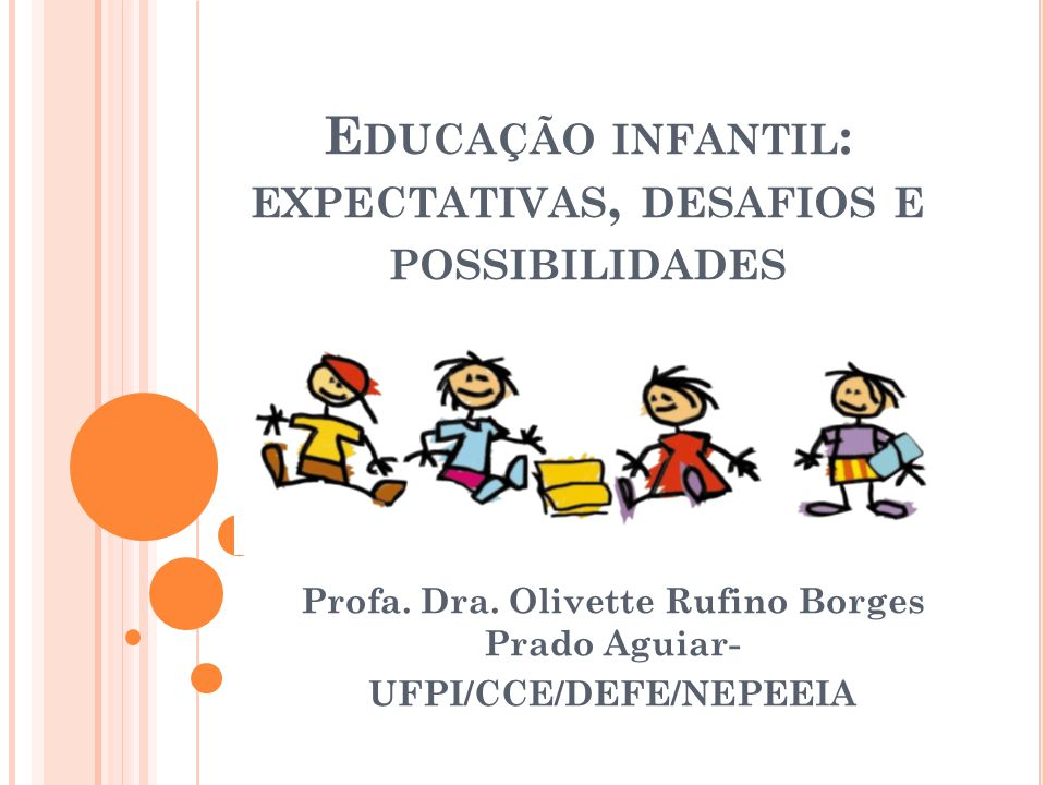 Educação infantil: expectativas, desafios e possibilidades