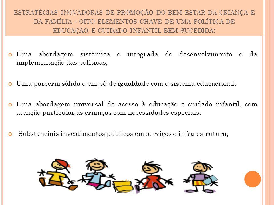 estratégias inovadoras de promoção do bem-estar da criança e da família - oito elementos-chave de uma política de educação e cuidado infantil bem-sucedida: