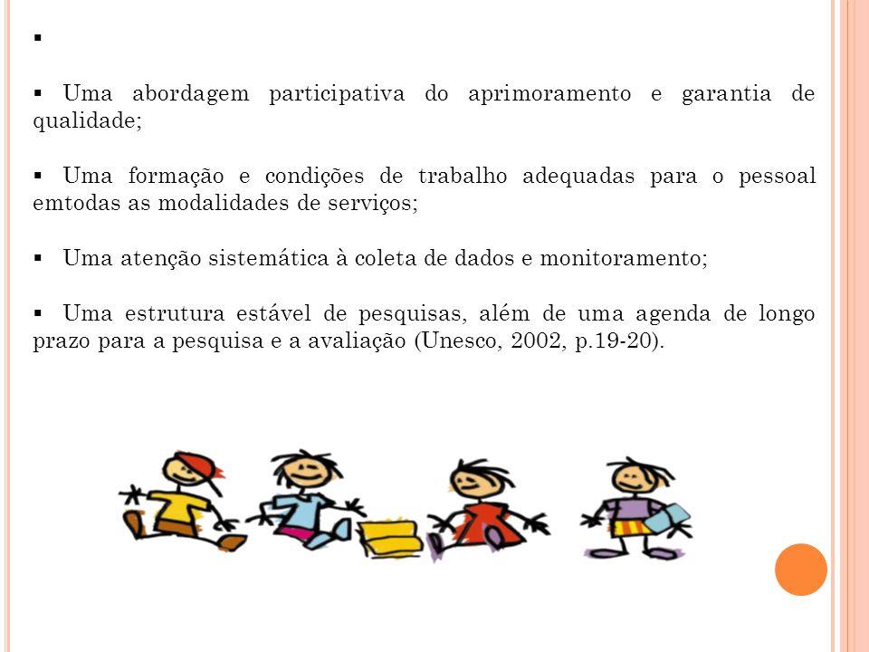 Uma abordagem participativa do aprimoramento e garantia de qualidade;