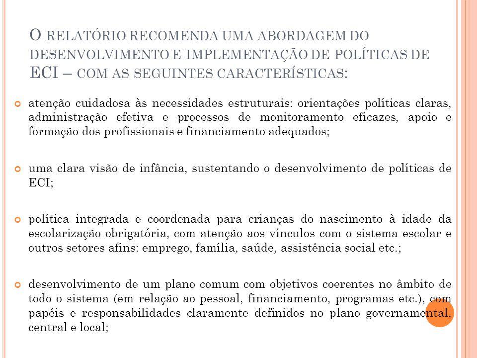 O relatório recomenda uma abordagem do desenvolvimento e implementação de políticas de ECI – com as seguintes características: