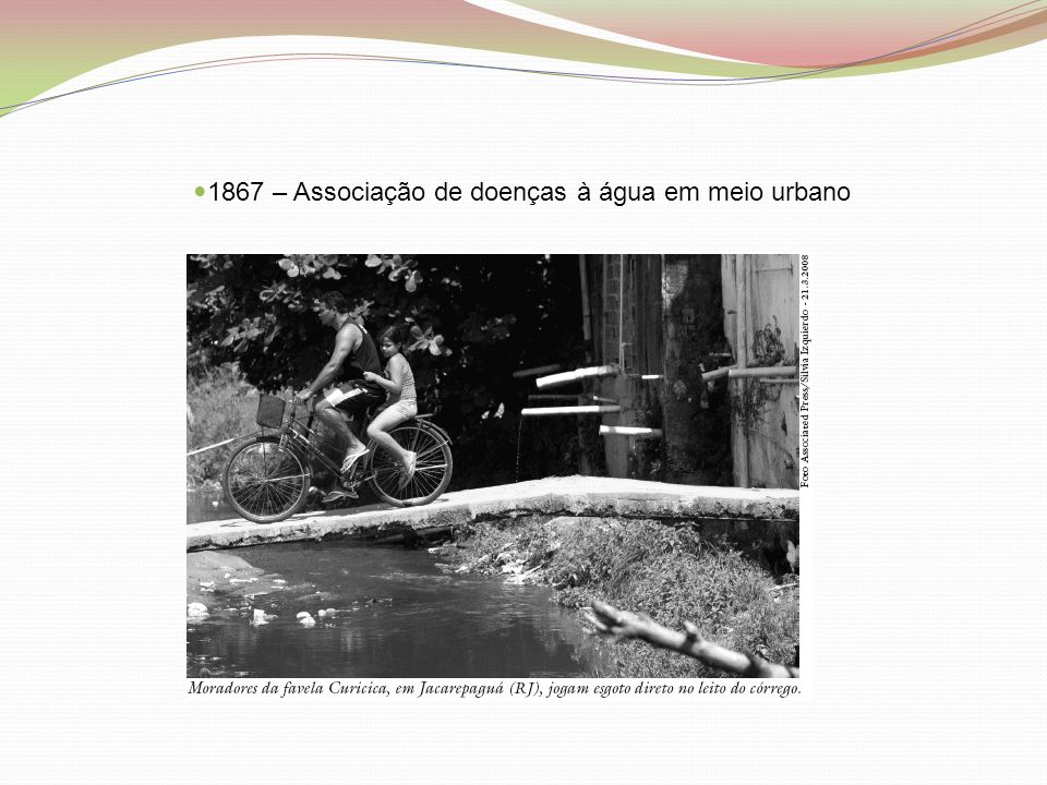 1867 – Associação de doenças à água em meio urbano