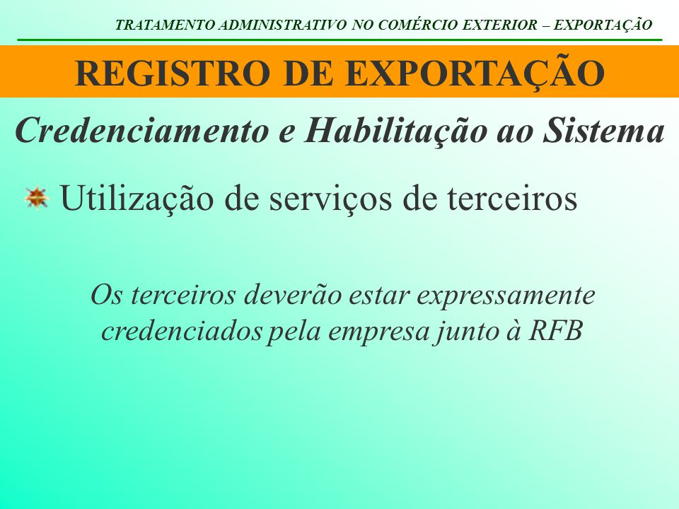 REGISTRO DE EXPORTAÇÃO Credenciamento e Habilitação ao Sistema