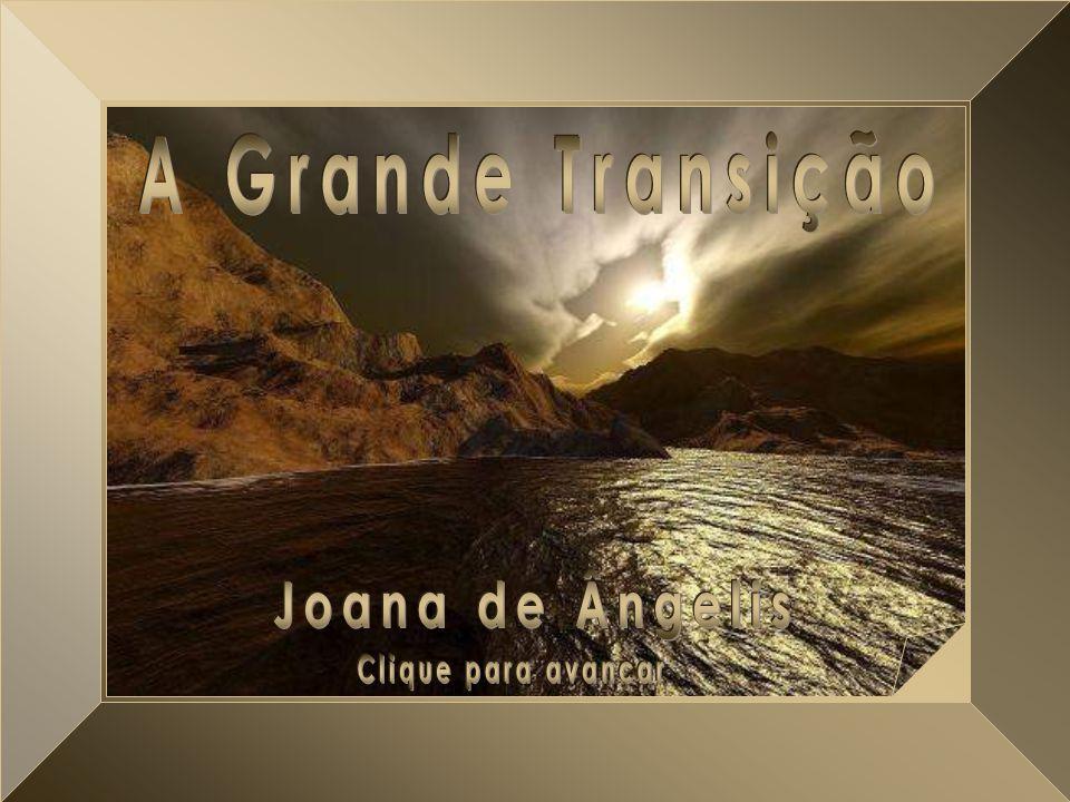 A Grande Transição A Grande Transição Joana de Ângelis