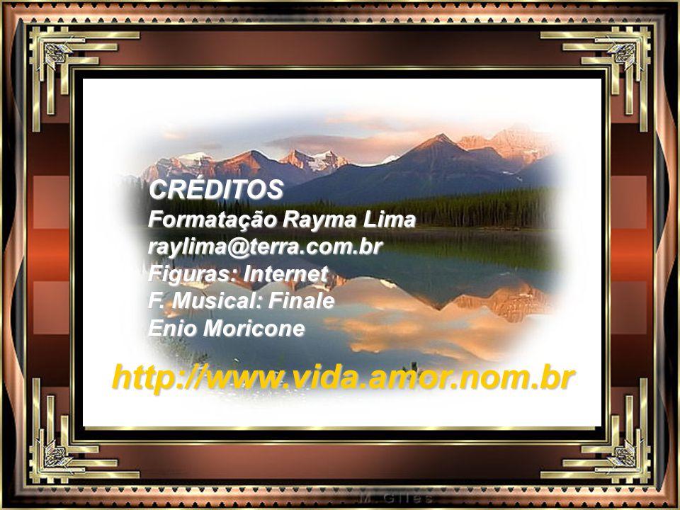 http://www.vida.amor.nom.br CRÉDITOS Formatação Rayma Lima