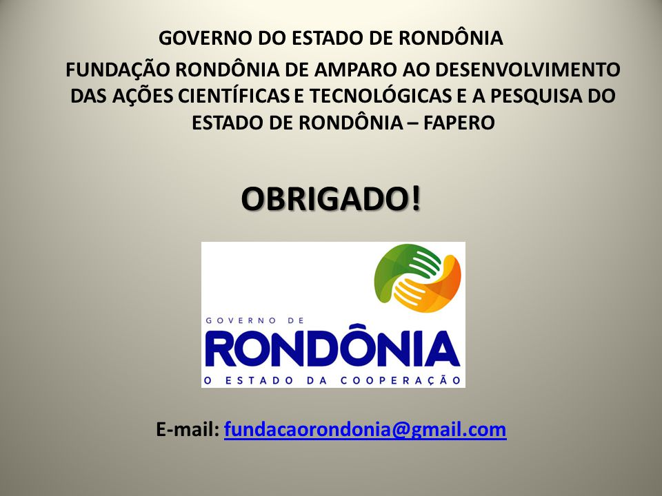 GOVERNO DO ESTADO DE RONDÔNIA E-mail: fundacaorondonia@gmail.com