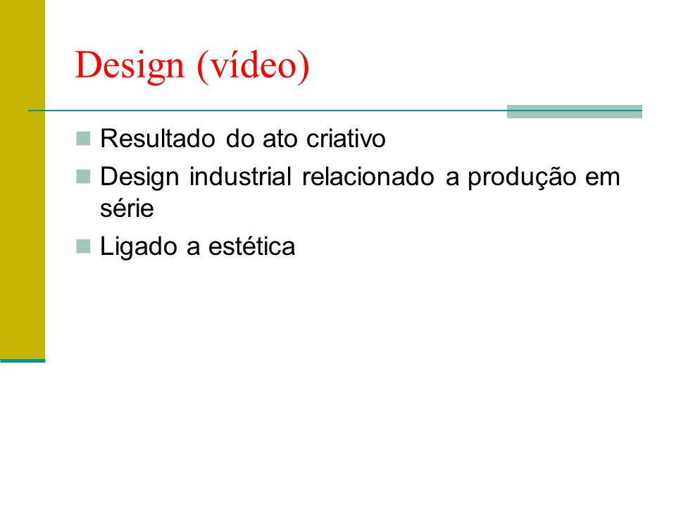 Design (vídeo) Resultado do ato criativo