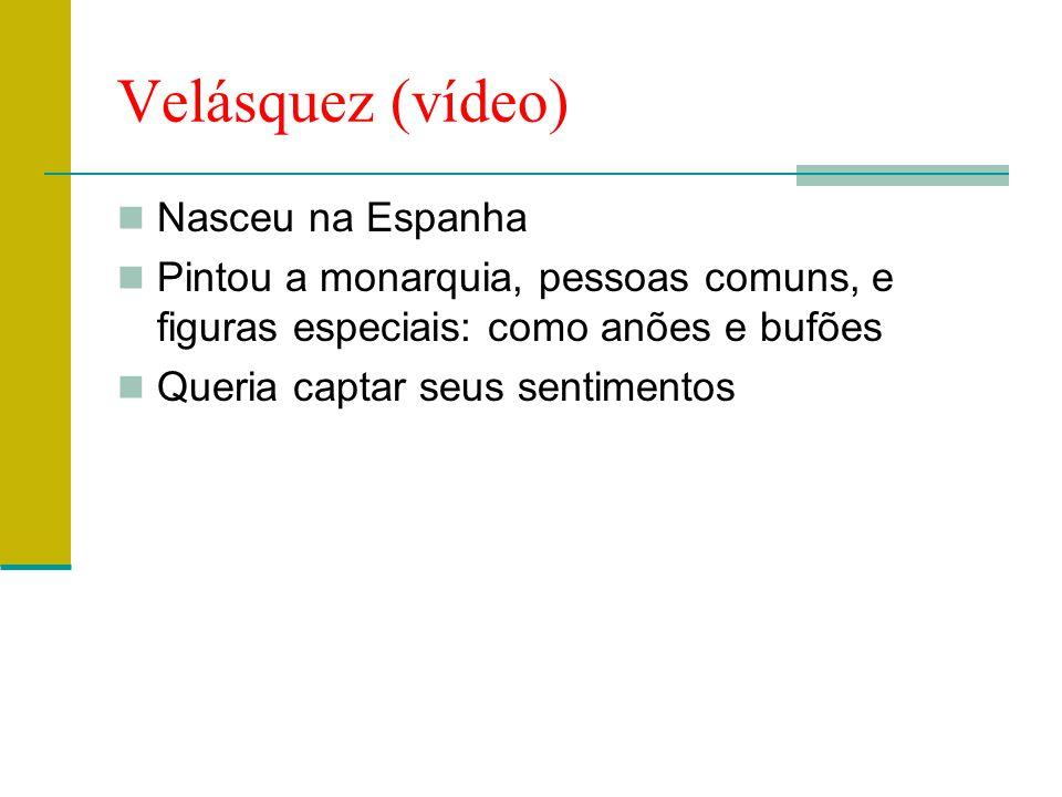 Velásquez (vídeo) Nasceu na Espanha