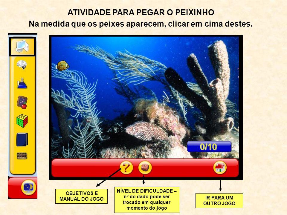 ATIVIDADE PARA PEGAR O PEIXINHO