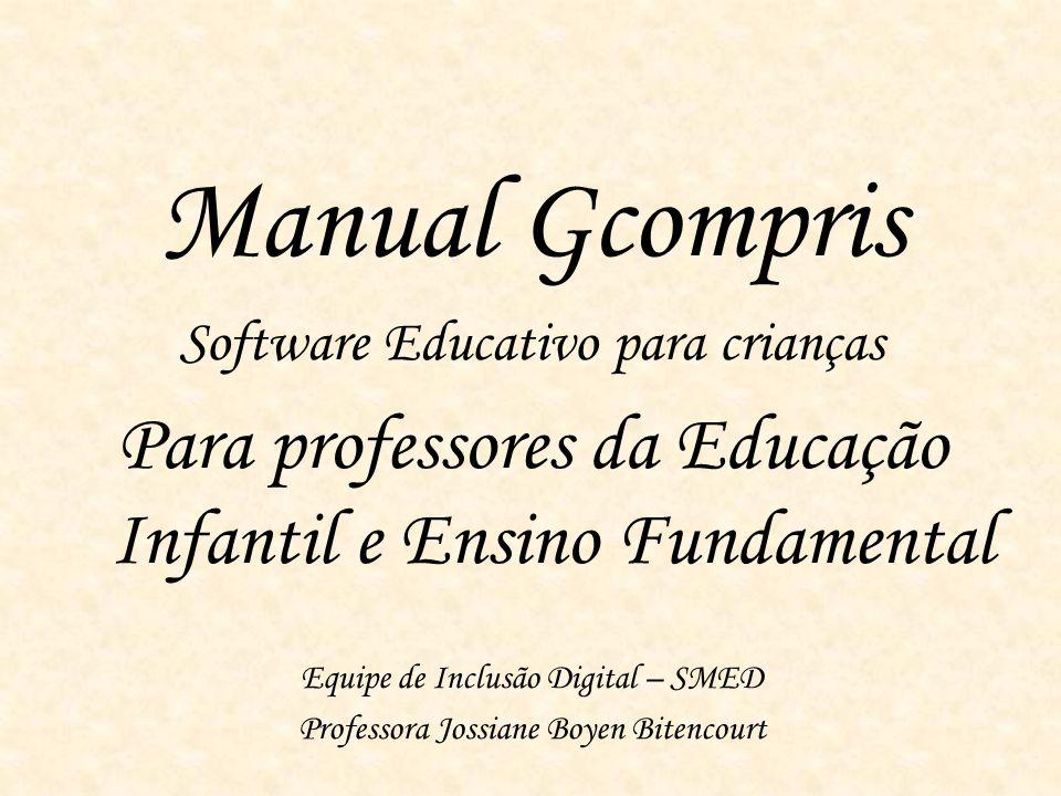 Manual Gcompris Software Educativo para crianças. Para professores da Educação Infantil e Ensino Fundamental.