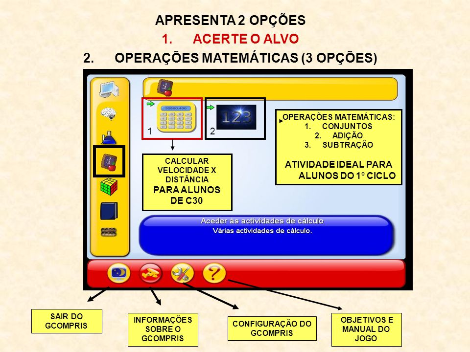 APRESENTA 2 OPÇÕES ACERTE O ALVO OPERAÇÕES MATEMÁTICAS (3 OPÇÕES)