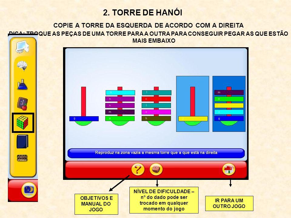 2. TORRE DE HANÓI COPIE A TORRE DA ESQUERDA DE ACORDO COM A DIREITA