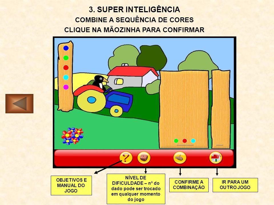 COMBINE A SEQUÊNCIA DE CORES CLIQUE NA MÃOZINHA PARA CONFIRMAR