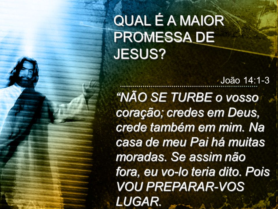QUAL É A MAIOR PROMESSA DE JESUS