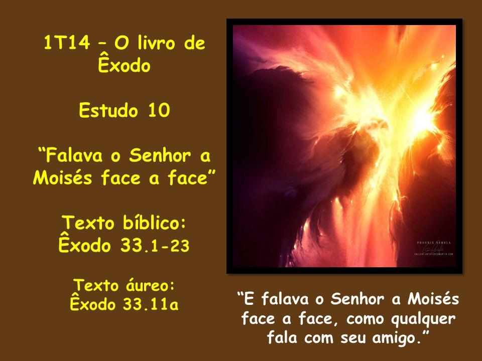 Falava o Senhor a Moisés face a face