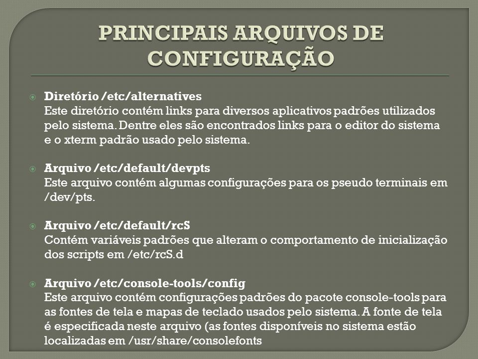 PRINCIPAIS ARQUIVOS DE CONFIGURAÇÃO