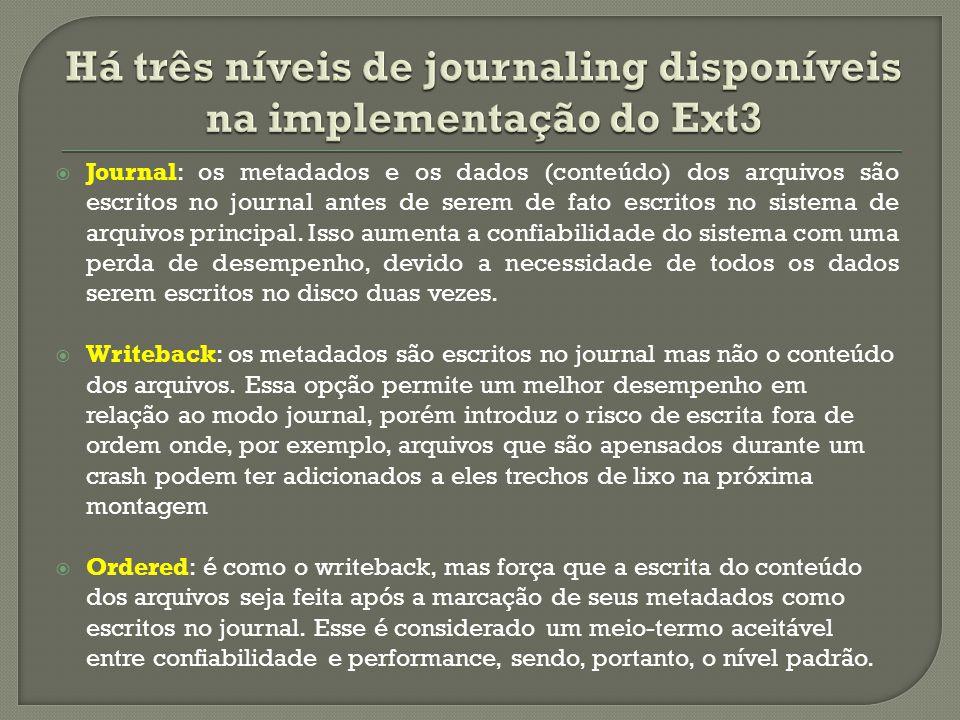 Há três níveis de journaling disponíveis na implementação do Ext3