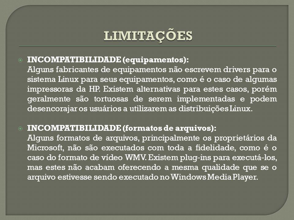 LIMITAÇÕES INCOMPATIBILIDADE (equipamentos):