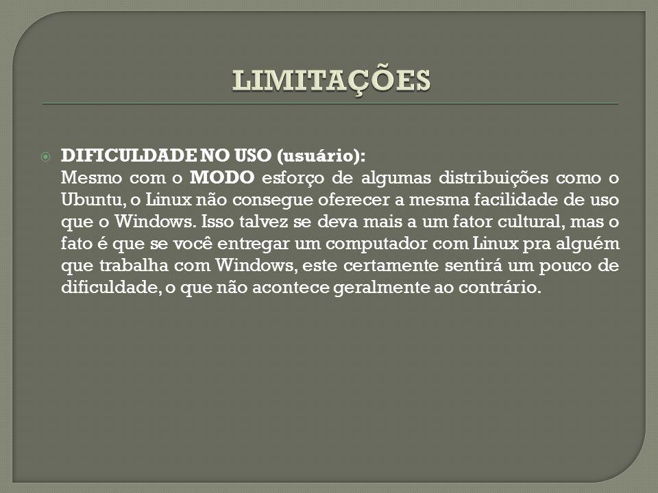 LIMITAÇÕES DIFICULDADE NO USO (usuário):