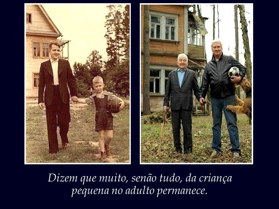 Dizem que muito, senão tudo, da criança pequena no adulto permanece.