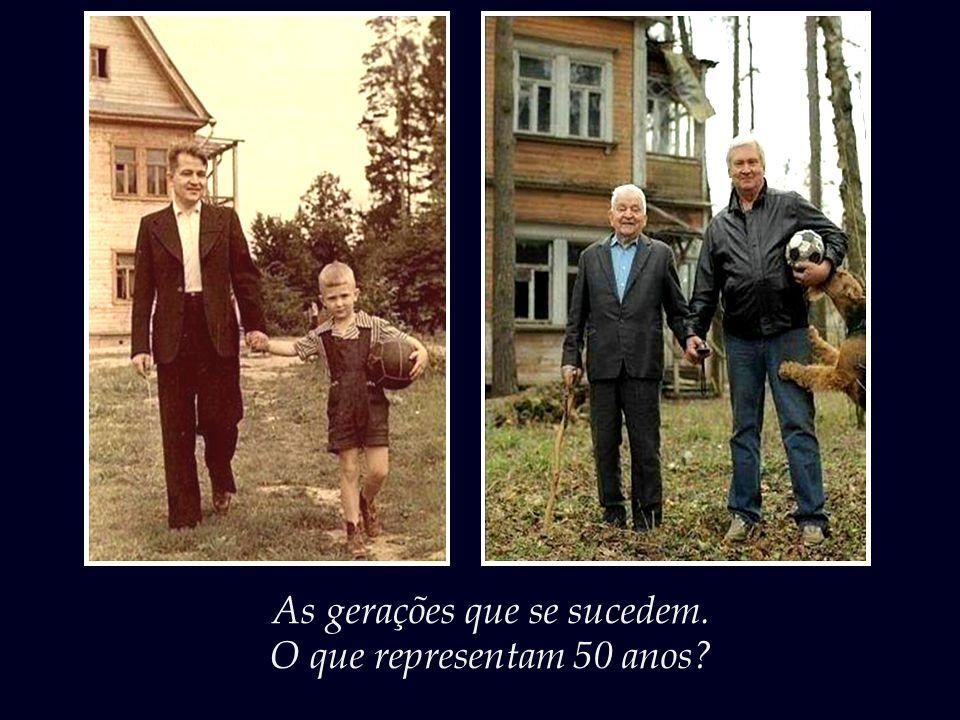 As gerações que se sucedem.