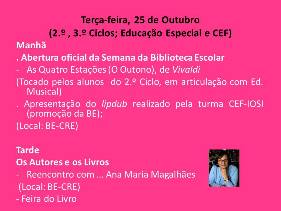 Terça-feira, 25 de Outubro (2.º , 3.º Ciclos; Educação Especial e CEF)