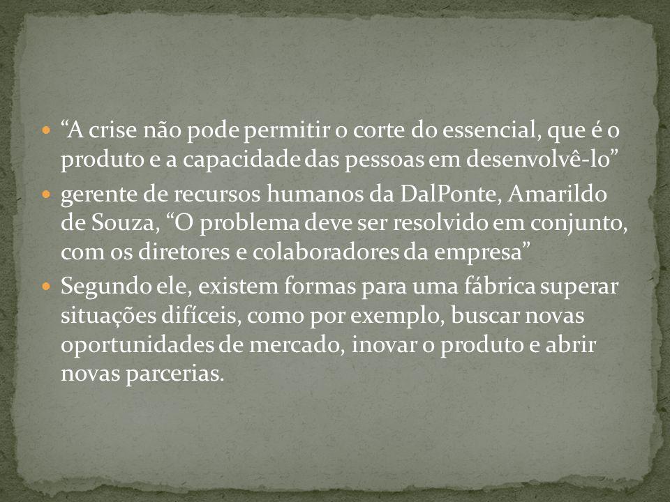 A crise não pode permitir o corte do essencial, que é o produto e a capacidade das pessoas em desenvolvê-lo