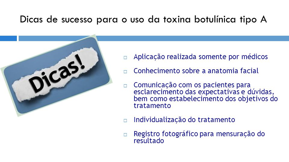 Dicas de sucesso para o uso da toxina botulínica tipo A