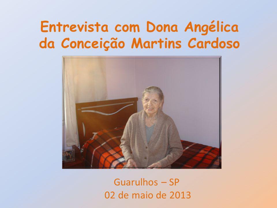Entrevista com Dona Angélica da Conceição Martins Cardoso