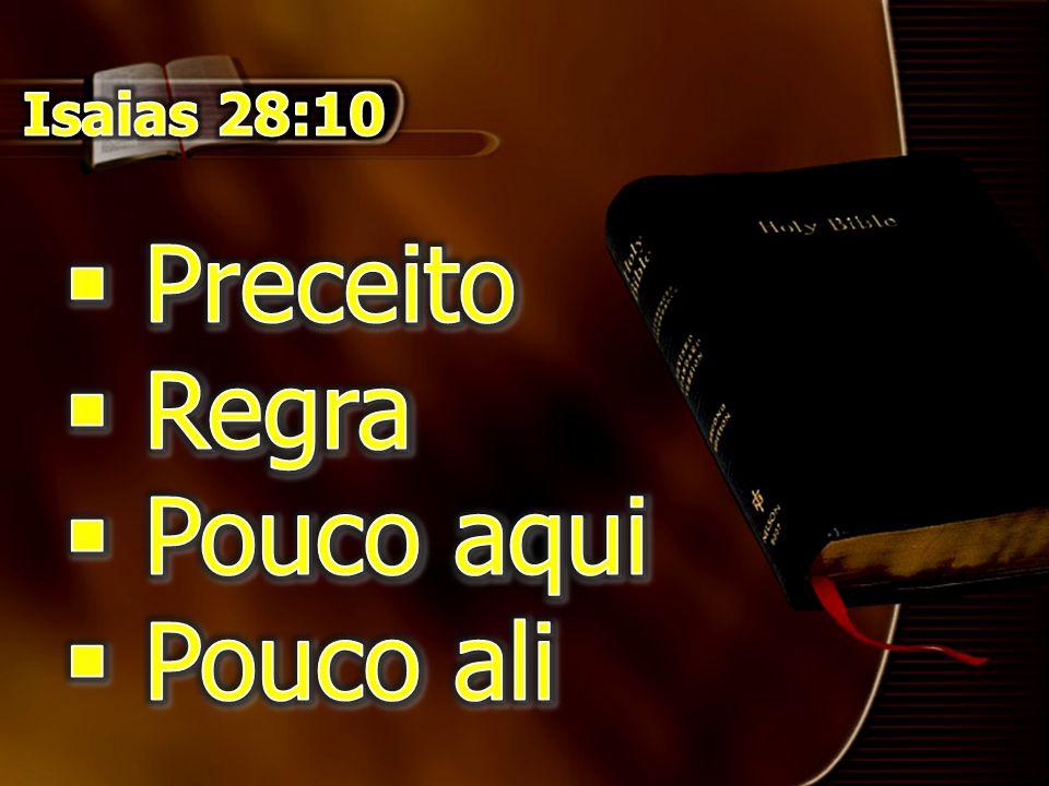 Isaias 28:10 Preceito Regra Pouco aqui Pouco ali