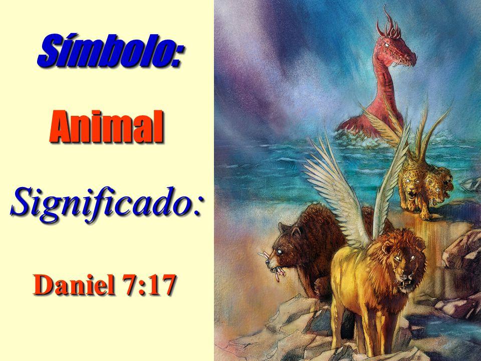 Símbolo: Animal Significado: Daniel 7:17