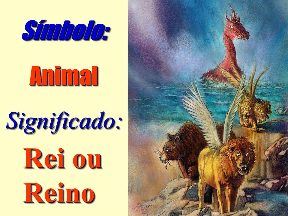 Símbolo: Animal Significado: Rei ou Reino