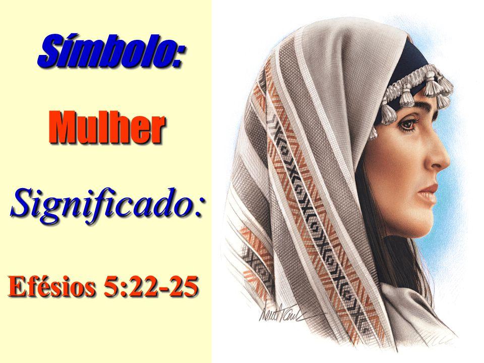 Símbolo: Mulher Significado: Efésios 5:22-25