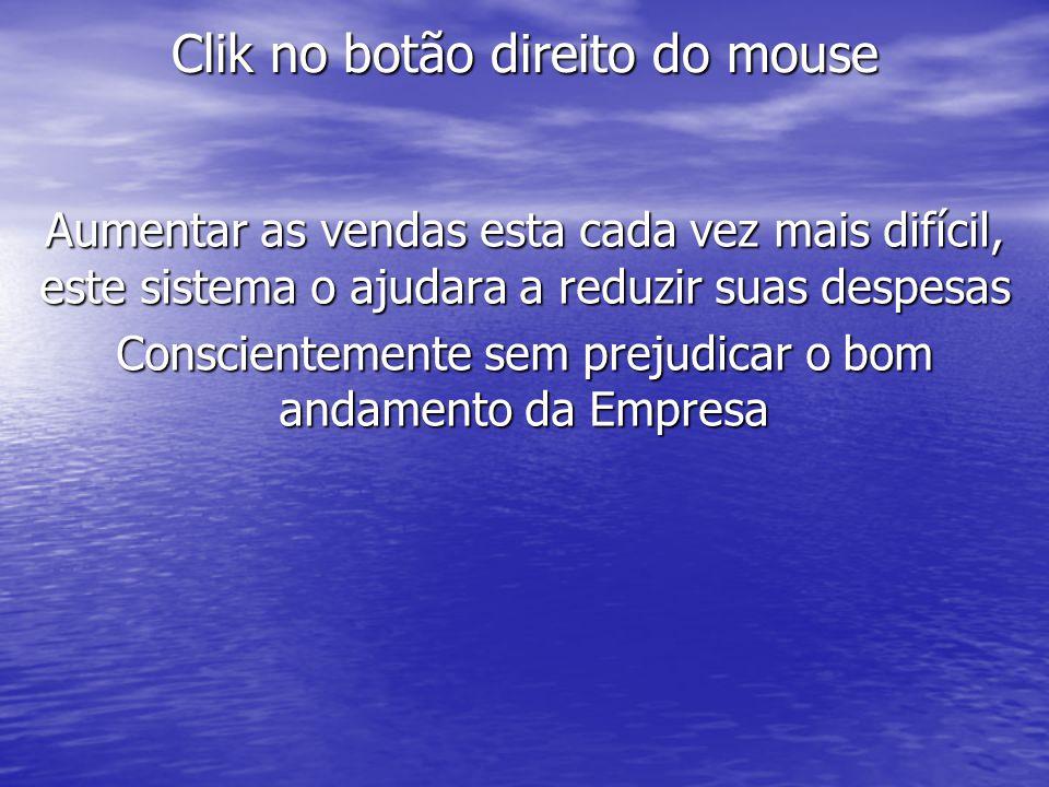Clik no botão direito do mouse