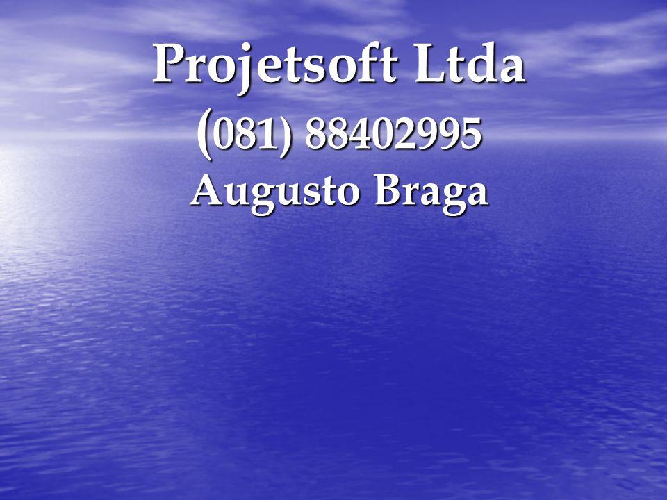 Projetsoft Ltda (081) 88402995 Augusto Braga
