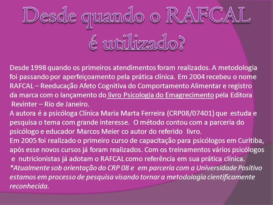 Desde quando o RAFCAL é utilizado