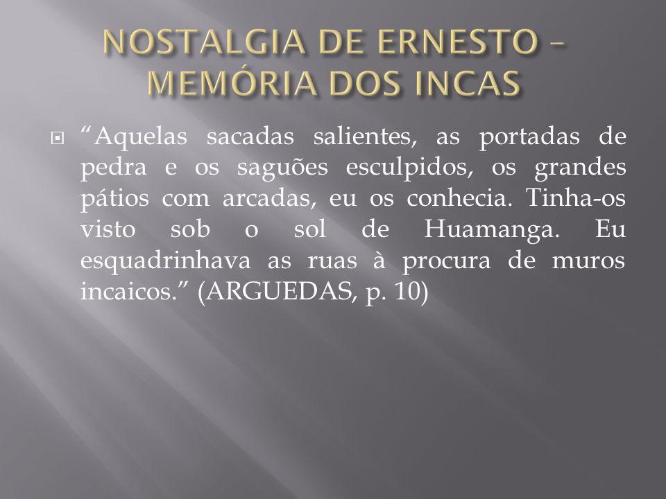 NOSTALGIA DE ERNESTO – MEMÓRIA DOS INCAS