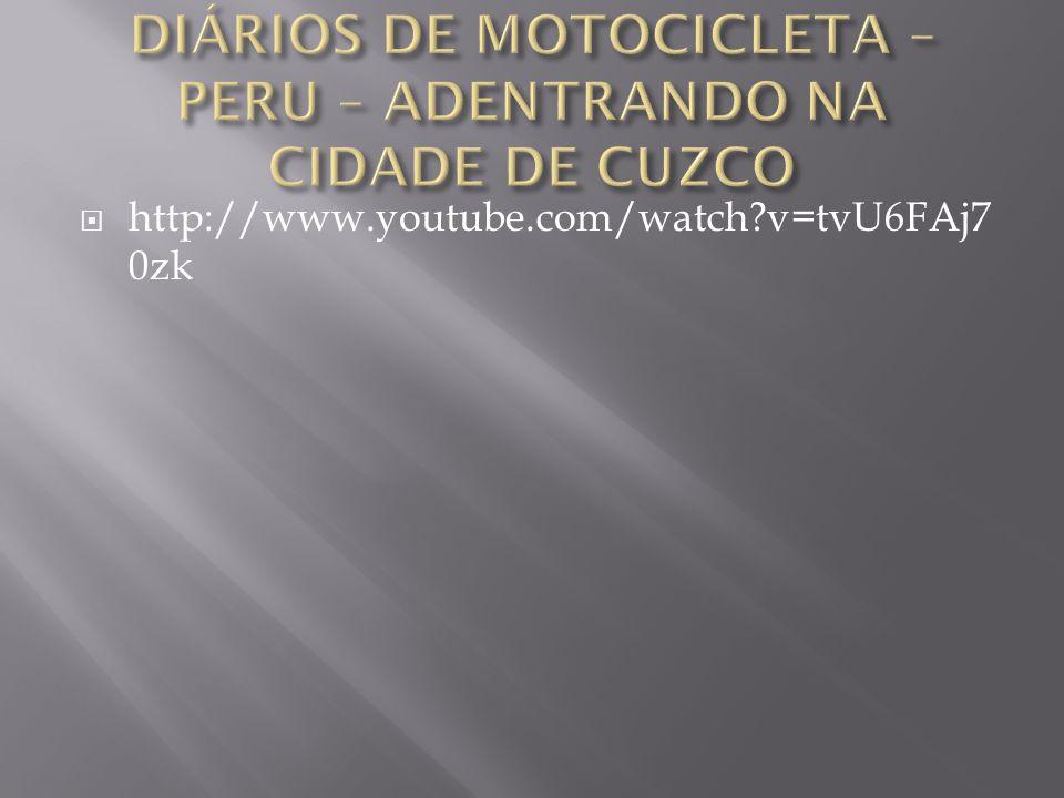 DIÁRIOS DE MOTOCICLETA – PERU – ADENTRANDO NA CIDADE DE CUZCO