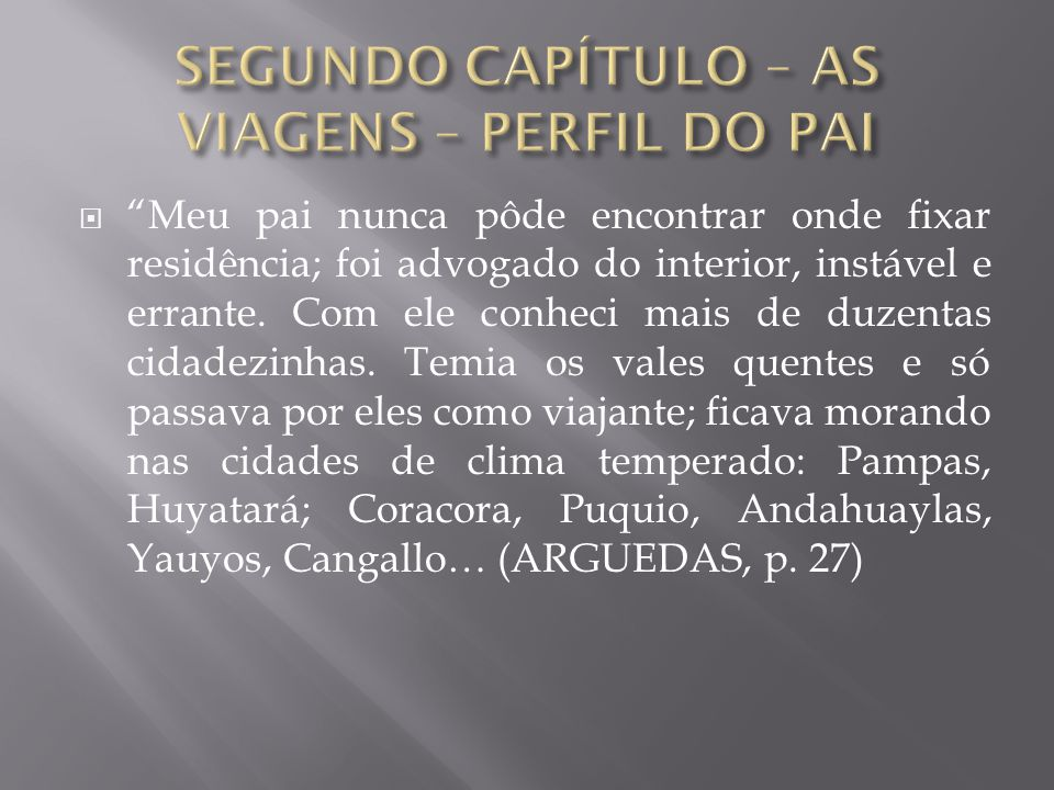 SEGUNDO CAPÍTULO – AS VIAGENS – PERFIL DO PAI