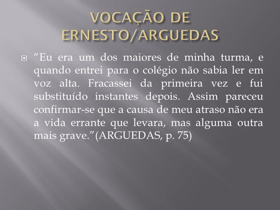 VOCAÇÃO DE ERNESTO/ARGUEDAS