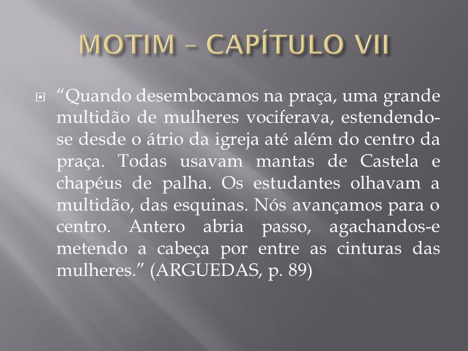 MOTIM – CAPÍTULO VII