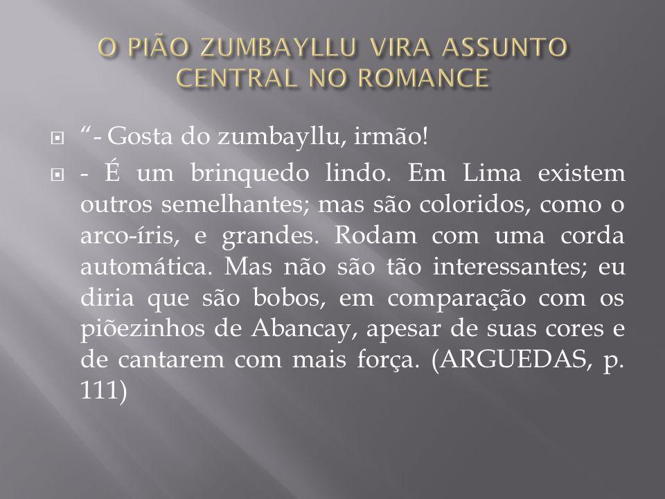 O PIÃO ZUMBAYLLU VIRA ASSUNTO CENTRAL NO ROMANCE