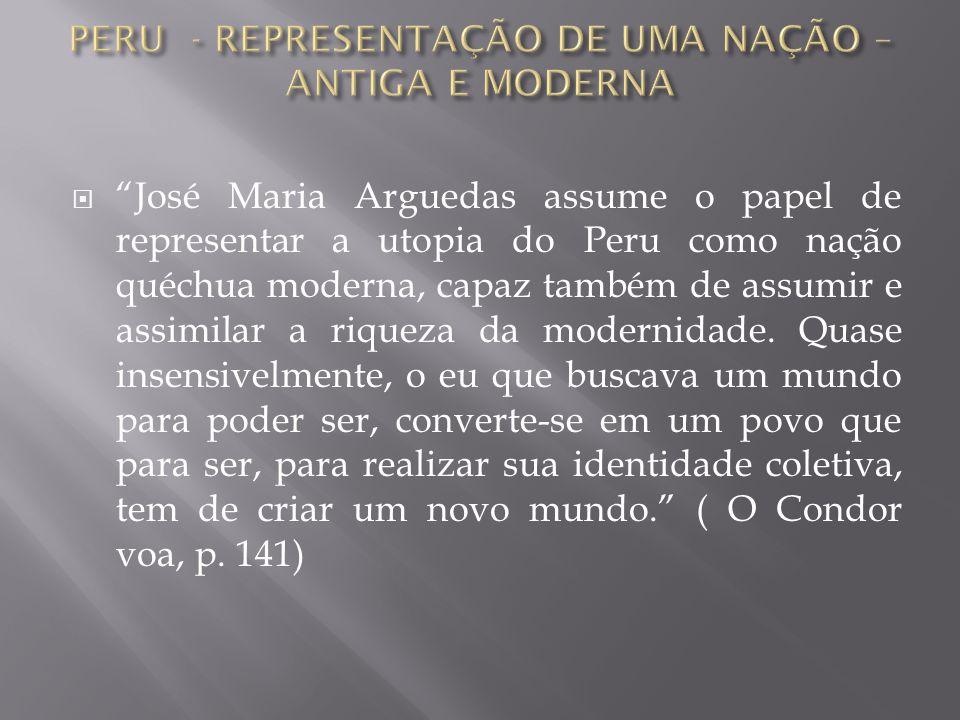 PERU - REPRESENTAÇÃO DE UMA NAÇÃO – ANTIGA E MODERNA