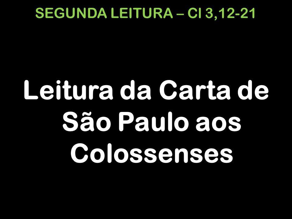 Leitura da Carta de São Paulo aos Colossenses