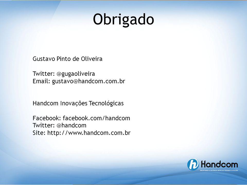 Obrigado Gustavo Pinto de Oliveira Twitter: @gugaoliveira