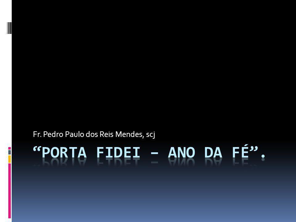 PORTA FIDEI – ANO DA FÉ .