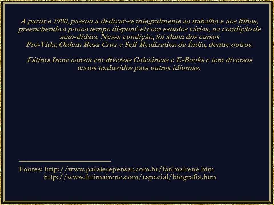Pró-Vida; Ordem Rosa Cruz e Self Realization da Índia, dentre outros.