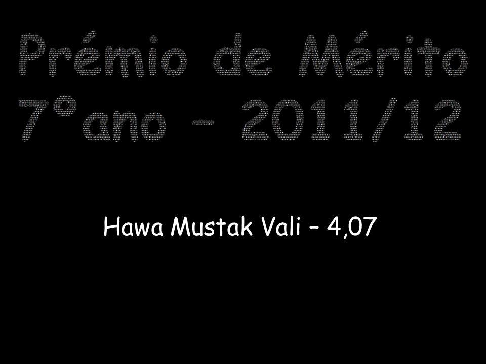 Prémio de Mérito 7ºano – 2011/12 Hawa Mustak Vali – 4,07