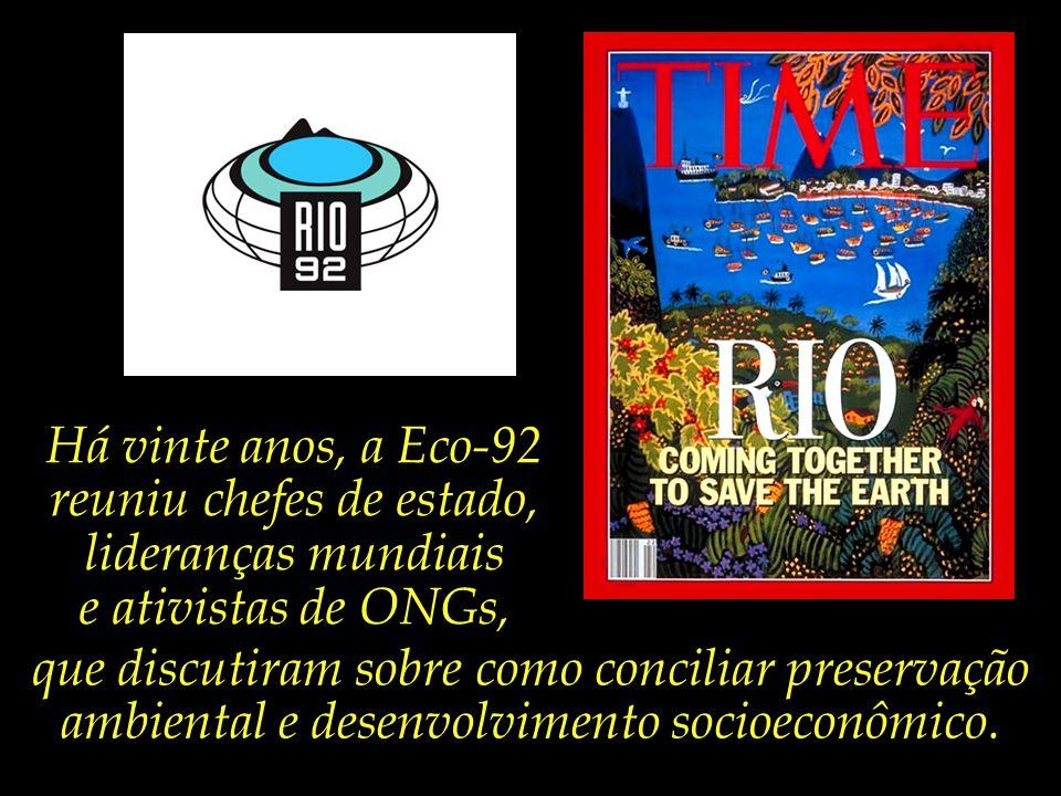 Há vinte anos, a Eco-92 reuniu chefes de estado, lideranças mundiais