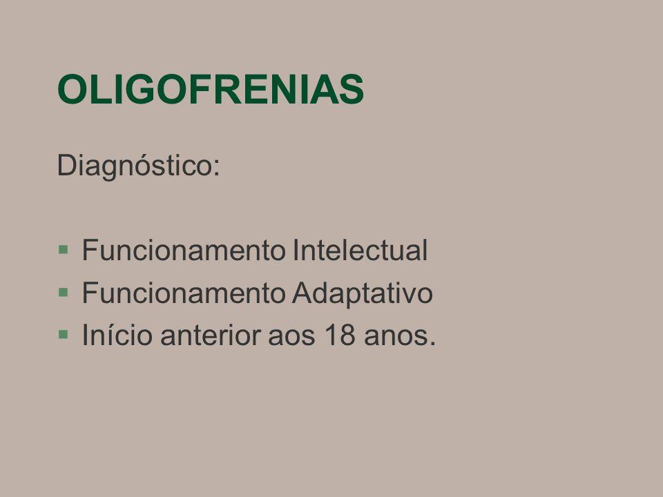 OLIGOFRENIAS Diagnóstico: Funcionamento Intelectual