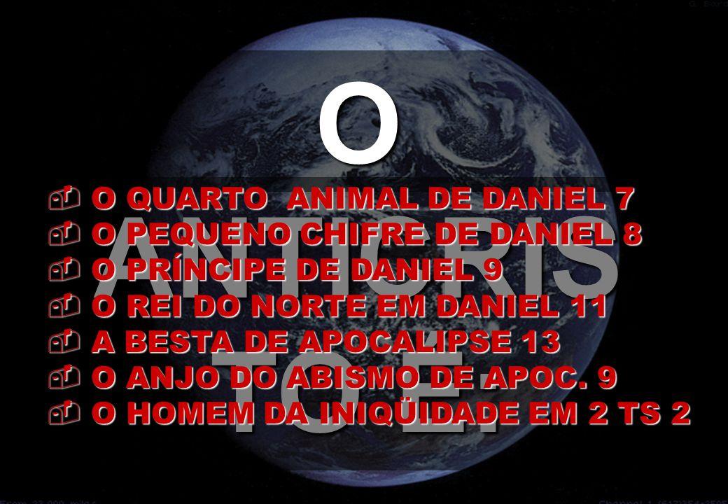 O ANTICRISTO É: O QUARTO ANIMAL DE DANIEL 7